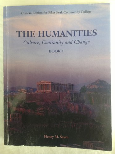 The Humanities: Culture, Continuity and Change, Custom Edition for Pikes Peak Community College