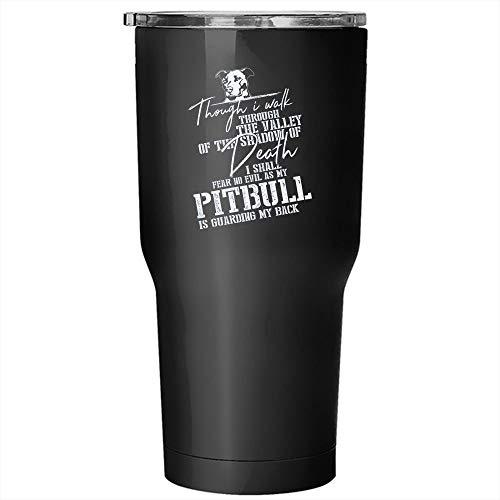 Christmas Mug, My Pitbull Tumbler 30 oz Stainless Steel, Thr=ough I Walk Through The Valley Of The Shadow Travel Mug (Tumbler - Black) -