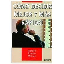 COMO DECIDIR MEJOR Y MAS RAPIDO
