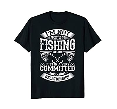 I'm Not Addicted To Fishing! Funny & Cool Fishing T-Shirt
