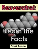 Resveratrol: Learn the Facts
