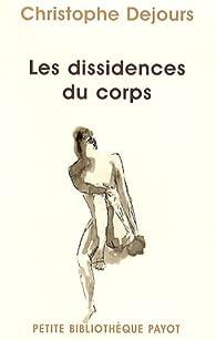 Les dissidences du corps : Répression et subversion en psychosomatique par Christophe Dejours