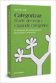 Categorizar: el arte de crear y expandir categorías: La