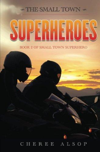 Download The Small Town Superheroes: Small Town Superhero Book 2 (Volume 2) pdf epub
