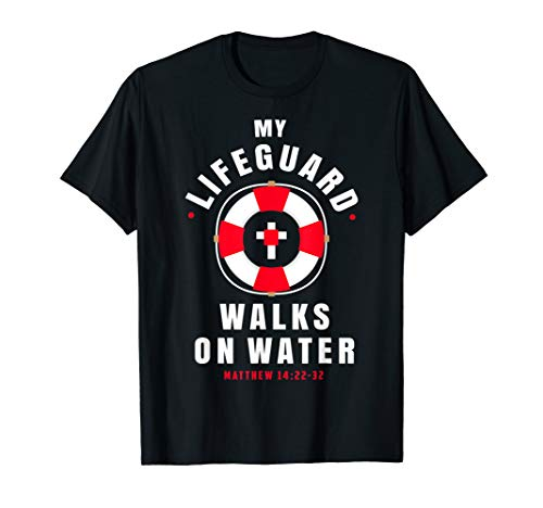 Funny Christian t shirts - Lifeguard Walks on Water Tee