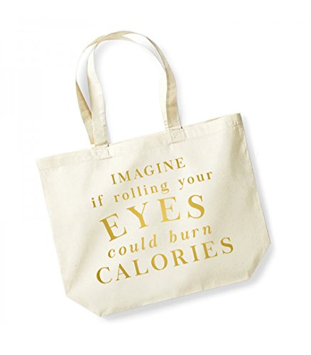 Your Calories Tote Unisex Could Burn Imagine Rolling Slogan Eyes If Bag Canvas Cotton Gold Natural 77tq8