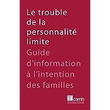 Le trouble de la personnalité limite: Guide d'information