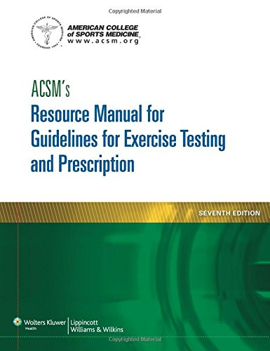 ACSM's Resource Manual for Guidelines for Exercise Testing and Prescription (ASCMS Resource Manual for Guidlies for Exercise Testing and - Manual Exercise