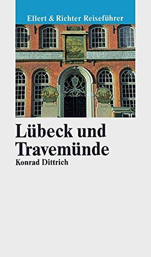 Lübeck und Travemünde: Ellert und Richter Reiseführer (Ellert & Richter Reiseführer)