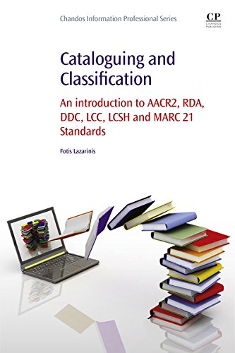 Download Cataloguing and Classification: An introduction to AACR2, RDA, DDC, LCC, LCSH and MARC 21 Standards Pdf