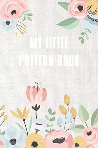 - My little pattern book: notebook with structure for your own embroidery and punch needle patterns - sketchbook - with index - flowers - 120 pages - 6 x 9 inch