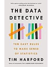 Data Detective, The: Ten Easy Rules to Make Sense of Statistics