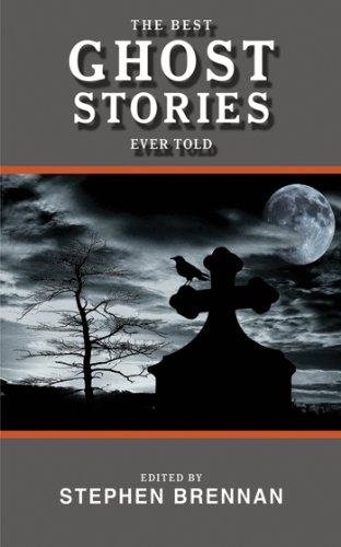 The Best Ghost Stories Ever Told (Best Stories Ever -