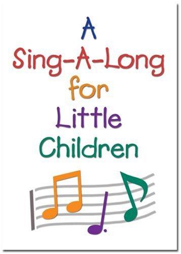 (A Sing-A-Long for Little Children)