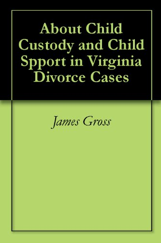 About-Child-Custody-and-Child-Spport-in-Virginia-Divorce-Cases