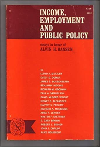income employment and public policy essays in honor of alvin h income employment and public policy essays in honor of alvin h hansen lloyd a metzler com books
