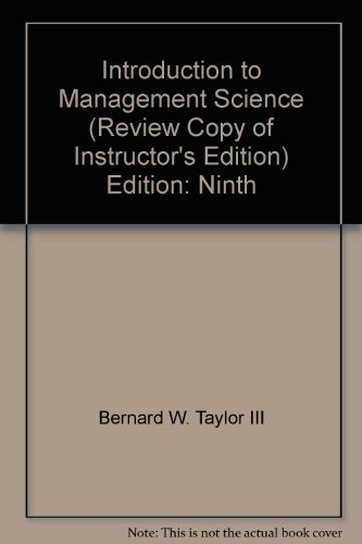 Introduction to Management Science (Review Copy of Instructor's Edition) Edition: Ninth