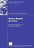Marken-Modelle der Praxis: Darstellung, Analyse und kritische Würdigung (Werbe- und Markenforschung)