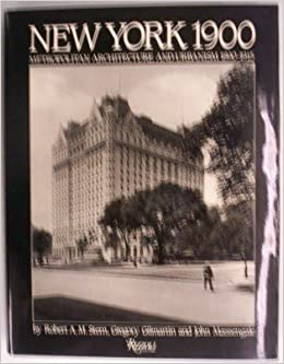 Book New York 1900: Metropolitan Architecture and Urbanism 1890-1915