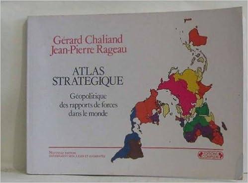 Livres Atlas stratégique, Géopolitique des nouveaux rapports de forces dans le monde, L'après guerre froide pdf ebook