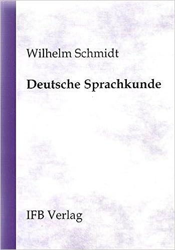 Deutsche Sprachkunde: Ein Handbuch für Lehrer, Studierende und Sprachinteressierte