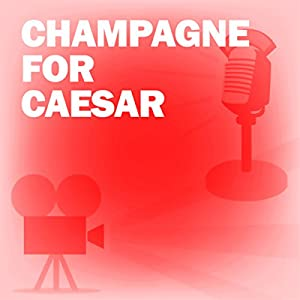 Champagne for Caesar (Dramatized) Radio/TV Program