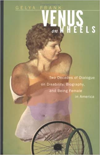Venus on Wheels: Two Decades of Dialogue on Disability,