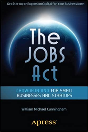 The JOBS Act: Crowdfunding for Small Businesses and Startups by William Michael Cunningham (2012-09-25)