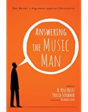 Answering the Music Man: Dan Barker's Arguments against Christianity