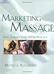 Marketing Massage: How to Build Your Dream Practice