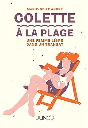 Colette à la plage - Une femme libre dans un transat de Marie-Odile André 41lEAMptMTL._SX341_BO1,204,203,200_
