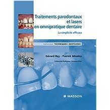 Traitements parodontaux et lasers en omnipratique dentaire: La simplicité efficace