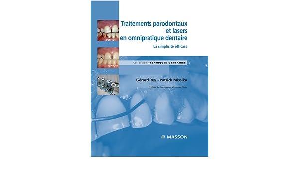 Traitements parodontaux et lasers en omnipratique dentaire: La simplicité efficace (French Edition)