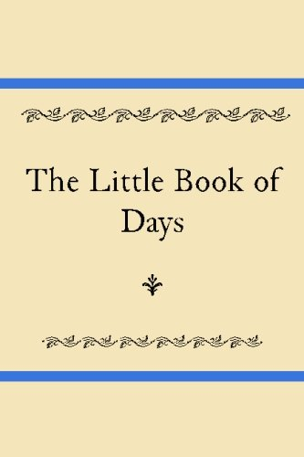 The Little Book of Days: A Daily Planning Guide Based Upon Benjamin Franklin's Virtue Journal (Benjamin Franklin Journal)