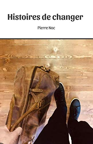 Histoires de changer (French Edition) by Pierre Noc