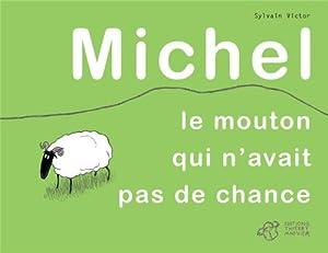 vignette de 'Michel le mouton qui n'avait pas de chance (Sylvain Victor)'