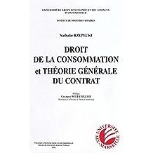 Droit de la consommation et théorie générale du contrat (Droit des affaires)