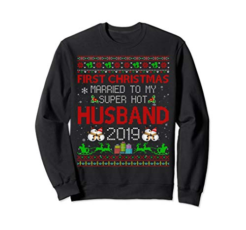 Funny First Christmas Married To My Super Hot Husband Sweatshirt