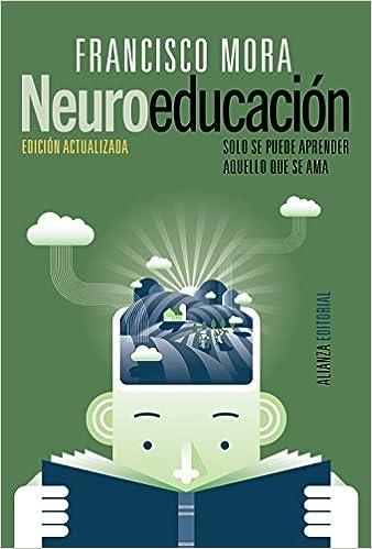 Libro PDF Gratis Neuroeducación: Solo se puede aprender aquello que se ama (Alianza Ensayo)