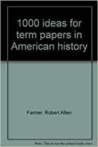 Ideas for history term papers