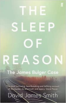 The Sleep of Reason: The James Bulger Case
