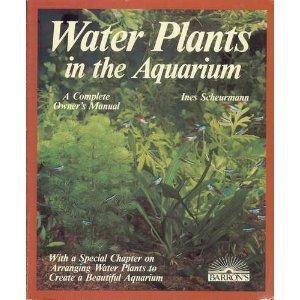 Water Plants in the Aquarium (Complete Pet Owner's Manual) 5