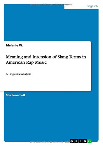 Meaning and Intension of Slang Terms in American Rap Music (German Edition) by GRIN Publishing