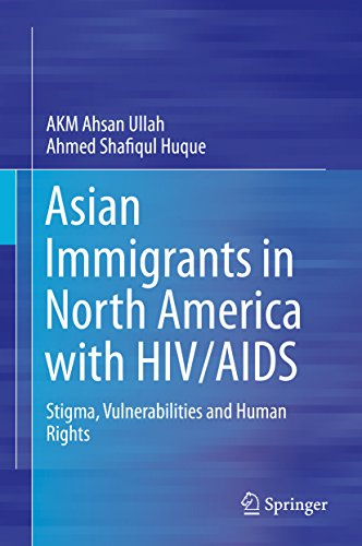 Download Asian Immigrants in North America with HIV/AIDS: Stigma, Vulnerabilities and Human Rights Pdf
