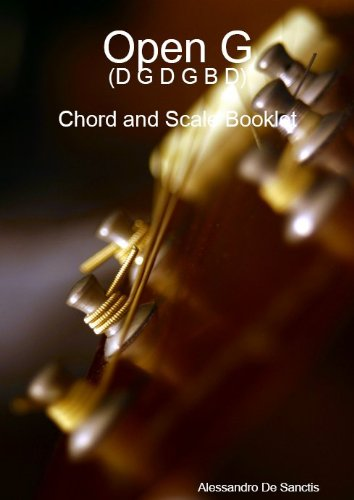 Open G (D G D G B D) - Chord and Scale Booklet - Open Tuning Chord Book