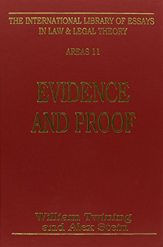 Evidence and Proof (International Library of Essays in Law and Legal Theory)
