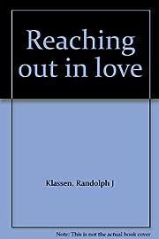 Reaching out in love von Randolph J Klassen