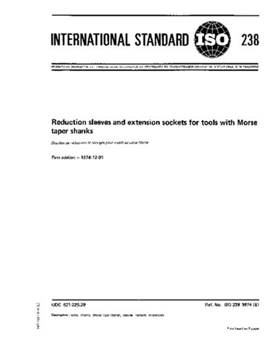 - ISO 238:1974, Reduction sleeves and extension sockets for tools with Morse taper shanks