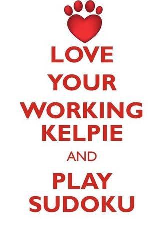 Download LOVE YOUR WORKING KELPIE AND PLAY SUDOKU WORKING KELPIE SUDOKU LEVEL 1 of 15 pdf epub