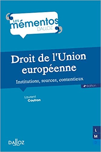 Book's Cover of Droit de l'Union européenne. Institutions, sources, contentieux - 4e éd.: Institutions, sources, contentieux (Français) Broché – 27 septembre 2017